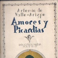 Libros antiguos: ARTEMIO DE VALLE ARIZPE : AMORES Y PICARDÍAS DEL MÉXICO VIRREINAL (BIBLIOTECA NUEVA, 1932). Lote 56236025
