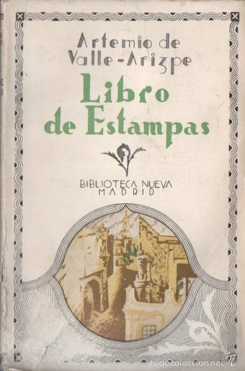 ARTEMIO DE VALLE ARIZPE : LIBRO DE ESTAMPAS DEL MÉXICO VIRREINAL (BIBLIOTECA NUEVA, 1934) (Libros Antiguos, Raros y Curiosos - Historia - Otros)