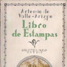 Libros antiguos: ARTEMIO DE VALLE ARIZPE : LIBRO DE ESTAMPAS DEL MÉXICO VIRREINAL (BIBLIOTECA NUEVA, 1934). Lote 56236063