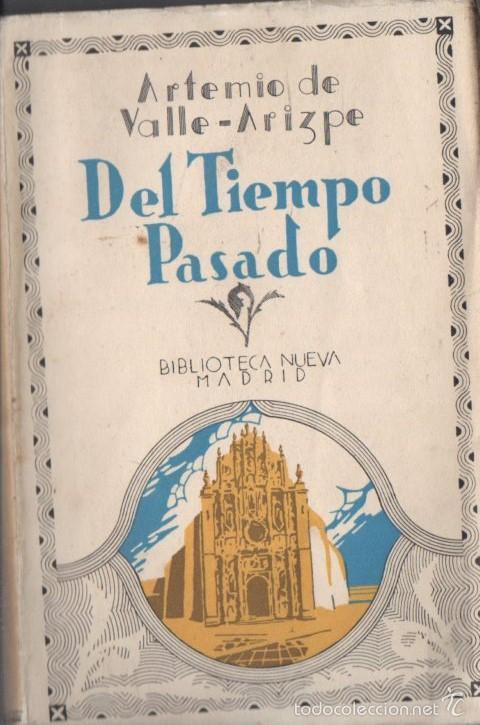 ARTEMIO DE VALLE ARIZPE : DEL TIEMPO PASADO DEL MÉXICO VIRREINAL (BIBLIOTECA NUEVA, 1932) (Libros Antiguos, Raros y Curiosos - Historia - Otros)