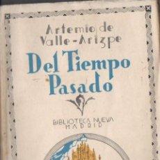 Libros antiguos: ARTEMIO DE VALLE ARIZPE : DEL TIEMPO PASADO DEL MÉXICO VIRREINAL (BIBLIOTECA NUEVA, 1932). Lote 56236098