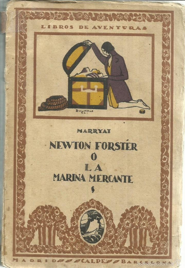 NEWTON FORSTER O LA MARINA MERCANTE. MARRYAT. EDICIONES CALPE. MADRID. 1921 (Libros antiguos (hasta 1936), raros y curiosos - Literatura - Narrativa - Otros)