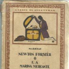 Libros antiguos: NEWTON FORSTER O LA MARINA MERCANTE. MARRYAT. EDICIONES CALPE. MADRID. 1921. Lote 56251435