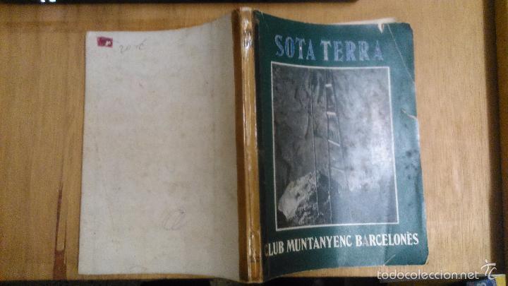 Libros antiguos: Sota Terra. Recull d'exploracions espeleologiques. Club Muntanyenc Barcelones 1935 - Foto 2 - 56272823