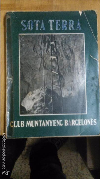 Libros antiguos: Sota Terra. Recull d'exploracions espeleologiques. Club Muntanyenc Barcelones 1935 - Foto 3 - 56272823