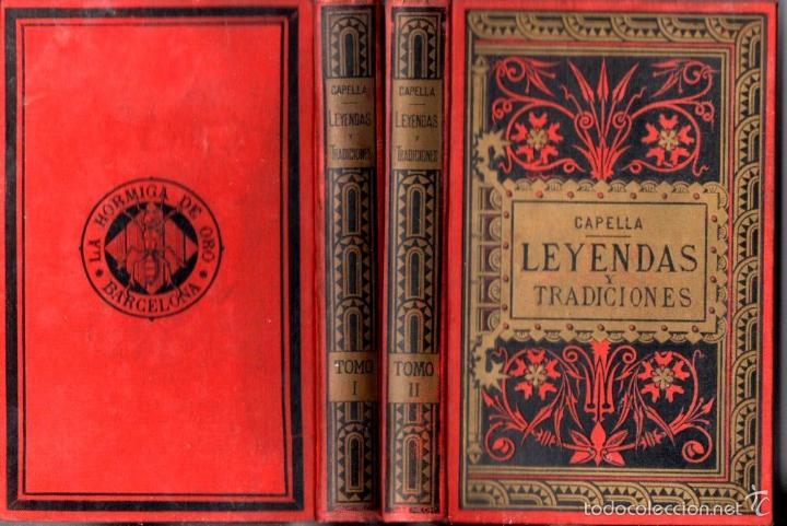 CAPELLA : LEYENDAS Y TRADICIONES (HORMIGA DE ORO, 1887) DOS TOMOS (Libros Antiguos, Raros y Curiosos - Historia - Otros)