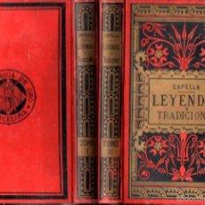 Libros antiguos: CAPELLA : LEYENDAS Y TRADICIONES (HORMIGA DE ORO, 1887) DOS TOMOS. Lote 71774595
