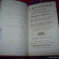 Alte Bücher - L'HISTOIRE DU REGNE DE L'EMPEREUR CHARLES-QUINT.TOMO IV. M. ROBERTSON. 1778. TODO UNA JOYA!!!!!!!!!! - 56284099