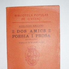 Libros antiguos: BIBLIOTECA POPULAR DE L'AVENÇ. DOS AMICS POESIA I PROSA, NOVELETES, TRAD. MANUEL PONS.1910. Lote 56307526