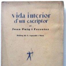 Libros antiguos: VIDA INTERIOR D'UN ESCRIPTOR. 1928. JOAN PUIG I FERRETER. PRIMERA EDICIO. INTONSO. Lote 54652820