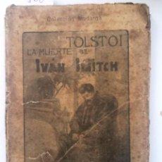 Libros antiguos: LA MUERTE DE IVAN ILIITCH. 1902. CONDE LEON TOLSTOI. VERSION ESPAÑOLA EUSEBIO HERAS. Lote 56316490