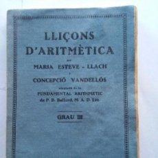 Libros antiguos: LLIÇONS D'ARITMETICA - M.ESTEVE-C.VANDELLOS - 1935 - LECCIONES DE ARITMETICA. Lote 56328150