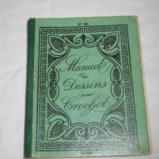 Libros antiguos: MANUEL DE DESSINS POUR CROCHET (MANUAL DE CROCHET) Nº 99.ALEXANDRE EDITORES PARIS . Lote 56329722