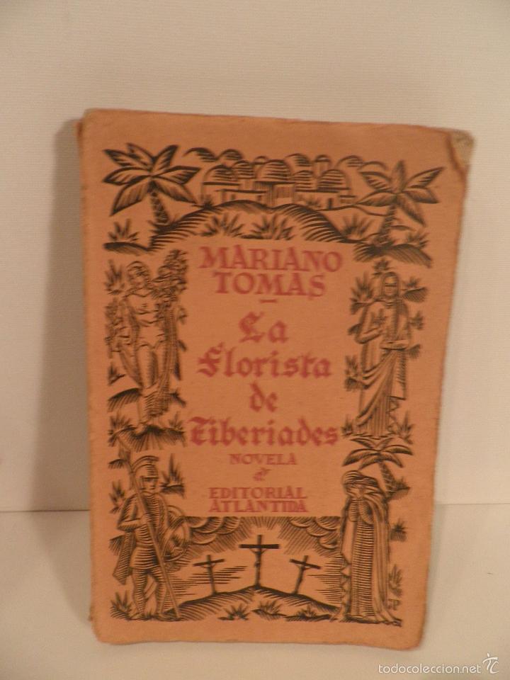 LA FLORISTA DE TIBERIADES - TOMÁS, MARIANO, 1926 (Libros antiguos (hasta 1936), raros y curiosos - Literatura - Narrativa - Otros)