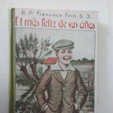Libros antiguos: NARRACIONES ESCOLARES. P.FRANCISCO FINN. EL MAS FELIZ DE SUS AÑOS. Lote 56358975