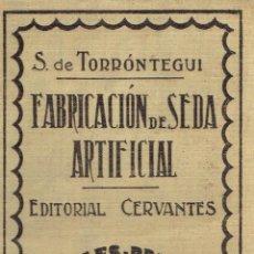 Libros antiguos: FABRICACIÓN DE SEDA ARTIFICIAL. - S. DE TORRONTEGUI.. Lote 56363809