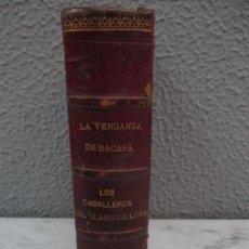 Libros antiguos: ANTIGUO LIBRO - PONSON DU TERRAIL - LA VENGANZA DE BACARÁ, LOS CABALLEROS DEL CLARO DE LUNA - 1897. Lote 84146688