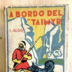Libros antiguos: EMILIO SALGARI : A BORDO DEL TAYMIR (CALLEJA). Lote 56380793