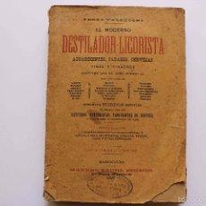 Libros antiguos: EL MODERNO DESTILADOR-LICORISTA. PEDRO VALSECCHI, BARCELONA, MANUEL SAURI EDITOR, 1893.. Lote 56386760