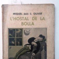 Libros antiguos: L'HOSTAL DE LA BOLLA. 1934 MIQUEL DELS S. OLIVER QUADERNS LITERARIS VOL. 40. Lote 56417568