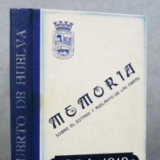 Libros antiguos: PUERTO DE HUELVA. MEMORIA SOBRE EL ESTADO Y ADELANTO DE LAS OBRAS, 1904-1913. CON LÁMINAS Y PLANOS. Lote 56459810