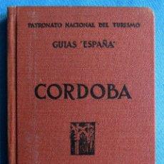 Libros antiguos: CÓRDOBA. GUIAS ESPAÑA. PATRONATO NACIONAL DEL TURISMO. RAFAEL CASTEJÓN. ESPASA CALPE. MADRID, 1930.. Lote 56460047