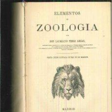 Libros antiguos: ELEMENTOS DE ZOOLOGÍA. LAUREANO PÉREZ ARCAS. Lote 56461129