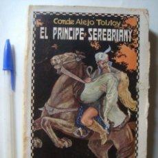 Libros antiguos: LEV TOLSTOY - EL PRÍNCIPE SEREBRIANY (RIVADENEYRA, 1921). 1ª TRAD. TASIN. PORTADA VIVAS.. Lote 56461741