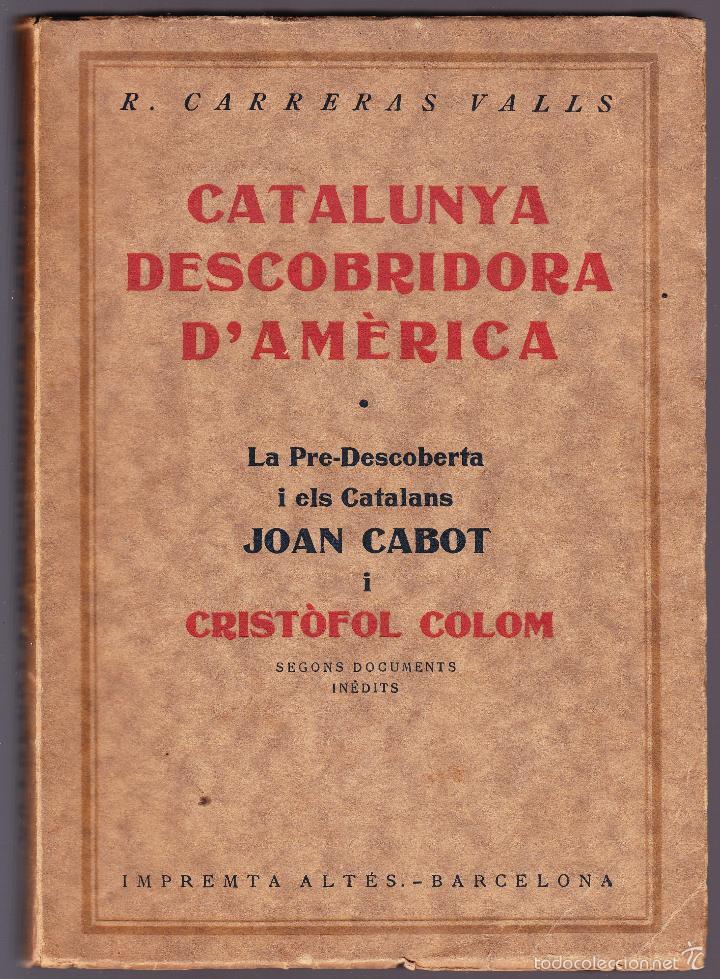CATALUNYA DESCOBRIDORA D'AMERICA 1929 R CARRERAS VALLS (Libros Antiguos, Raros y Curiosos - Historia - Otros)