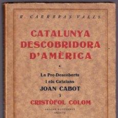 Libros antiguos: CATALUNYA DESCOBRIDORA D'AMERICA 1929 R CARRERAS VALLS. Lote 56473875