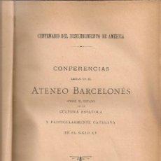 Libros antiguos: CENTENARIO DESCUBRIMIENTO DE AMERICA. CONFERENCIAS ATENEO BARCELONES. BCN, 1893.. Lote 56488642