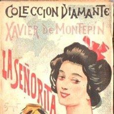Libros antiguos: XAVIER DE MONTEPIN : LA SEÑORITA TORMENTA (DIAMANTE, C. 1900). Lote 56496176