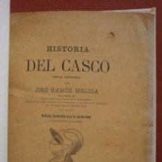Libros antiguos: HISTORIA DEL CASCO. APUNTES ARQUEOLOGICOS. . JOSE RAMÓN MELIDA. Lote 56509074
