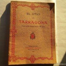 Libros antiguos: EL SITIO DE TARRAGONA - POR LOS FRANCESES EN 1811 - AUTOR JAVIER SALAS GENERAL DE ARTILLERIA - 1911. Lote 56520640