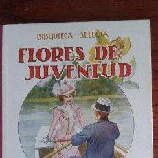 Libros antiguos: FLORES DE JUVENTUD. RAMON SOPENA. 1934.. Lote 56523065