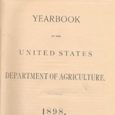 Libros antiguos: * AGRICULTURA * ESTADOS UNIDOS * YEARBOOK OF THE UNITED STATES DEPARTMENT OF AGRICULTURE – 1898. Lote 56525046