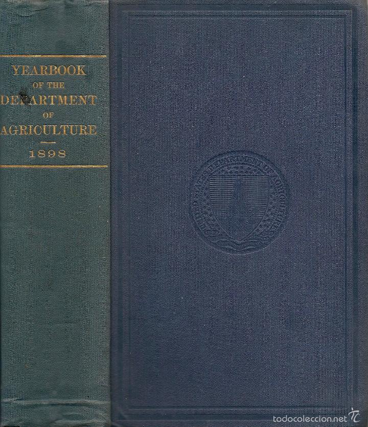 Libros antiguos: * AGRICULTURA * ESTADOS UNIDOS * Yearbook of the United States Department of Agriculture – 1898 - Foto 2 - 56525046
