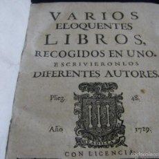 Libros antiguos: LIBRO VARIOS ELOQUENTES LIBROS EN UNO MADRID AÑO 1729 JACINTO POLO DE MEDINA Y OTROS MÁS... Lote 56530792