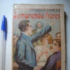 Libros antiguos: FEDERICO URALES / JOAN MONTSENY - SEMBRANDO FLORES (MAUCCI). ESCUELA MODERNA FERRER I GUÀRDIA. Lote 56573728