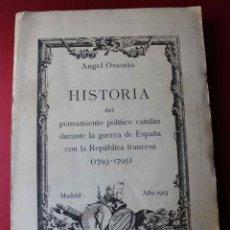 Libros antiguos: HISTORIA DEL PENSAMIENTO POLÍTICO CATALÁN DURANTE 1793-1795. ÁNGEL OSSORIO. 1913. DEDICADO POR AUTOR. Lote 56590291