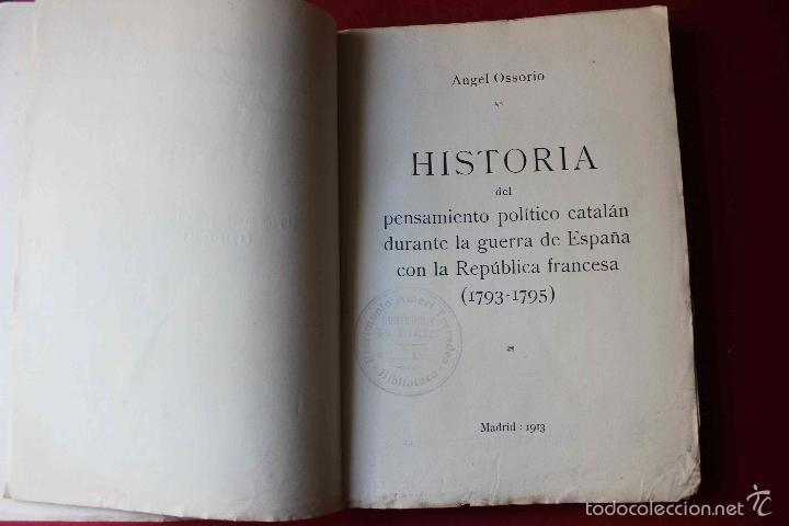 Libros antiguos: Historia del pensamiento político catalán durante 1793-1795. Ángel Ossorio. 1913. Dedicado por autor - Foto 3 - 56590291