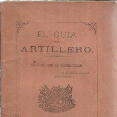 Libros antiguos: EL GUÍA DEL ARTILLERO. IMPRENTA DE LA VIUDA E HIJO DE AGUADO. MADRID. 1870. Lote 56610358