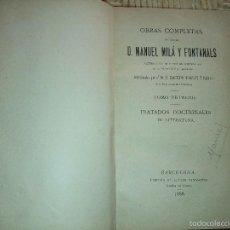 Libros antiguos: TRATADOS DOSTRINALES DE LITERATURA - AÑO 1888 - AUTOR D. MANUEL MILA Y FONTANALS. Lote 56621314
