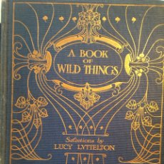 Livres anciens: A BOOK OF WILD THINGS - LUCY LYTTLETON - PRESENTATION COPY - 1909. Lote 56627940
