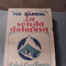 Libros antiguos: PIO BAROJA - LA SENDA DOLOROSA ( NOVELA ) 1928 RAFAEL CARO RAGGIO EDT. MADRID . Lote 56628035