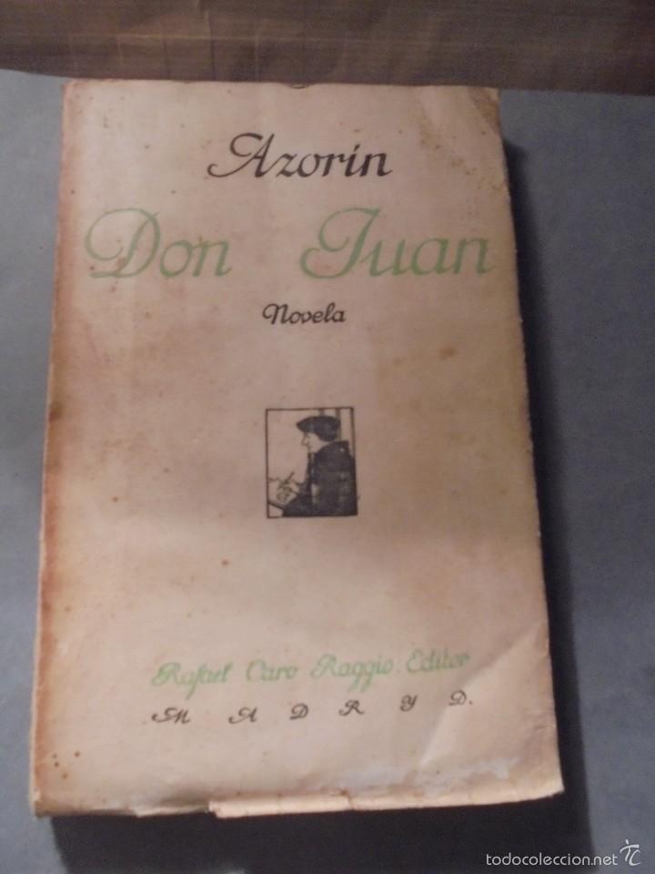 AZORIN - DON JUAN - NOVELA RAFAEL CARO RAGGIO EDT. MADRID 1927 - 181 PAG. 19X12,5 CM. (Libros Antiguos, Raros y Curiosos - Literatura - Otros)