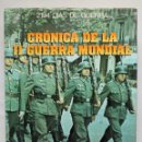 Libros antiguos: CRONICA DE LA II GUERRA MUNDIAL. 2194 DIAS DE GUERRA - S. SALMAGGI/ A. PALLAVISINI ED. GRIJALBO. Lote 56654252