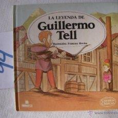 Libros antiguos: CUENTOS CLASICOS - LA LEYENDA DE GUILLERMO TELL - ENVIO GRATIS A ESPAÑA. Lote 56657524