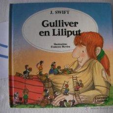Libros antiguos: CUENTOS CLASICOS - GULLIVER EN LILIPUT - SWIFT - ENVIO GRATIS A ESPAÑA. Lote 56657649