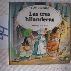Libros antiguos: CUENTOS CLASICOS - LAS TRES HILANDERAS - GRIMM - ENVIO GRATIS A ESPAÑA. Lote 56657722